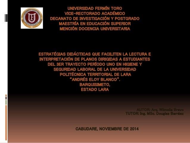UNIVERSIDAD FERMÍN TORO  VICE-RECTORADO ACADÉMICO  DECANATO DE INVESTIGACIÓN Y POSTGRADO  MAESTRÍA EN EDUCACIÓN SUPERIOR  ...