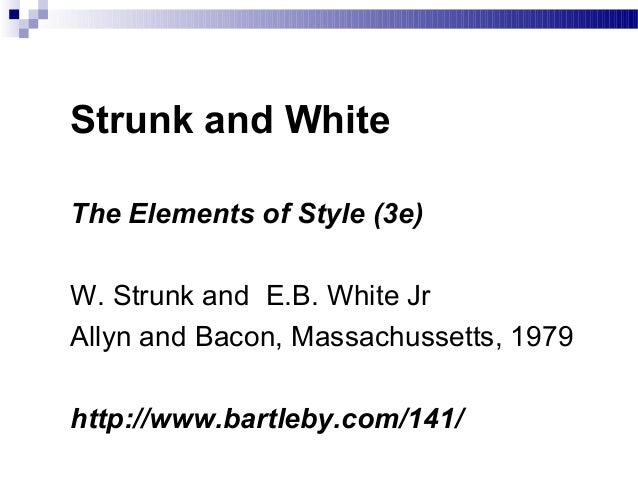 strunk white the elements Find great deals on ebay for strunk and white and rules for writers shop with confidence.