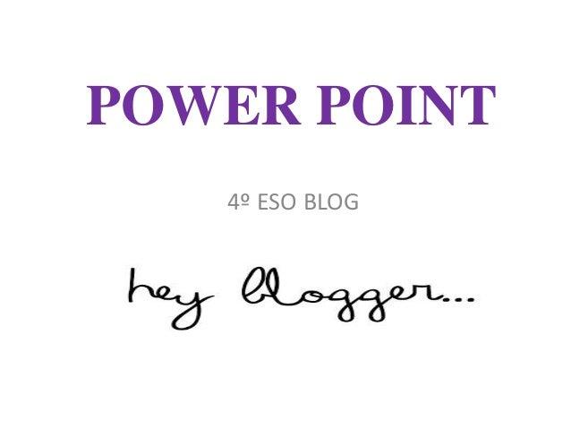 POWER POINT 4º ESO BLOG