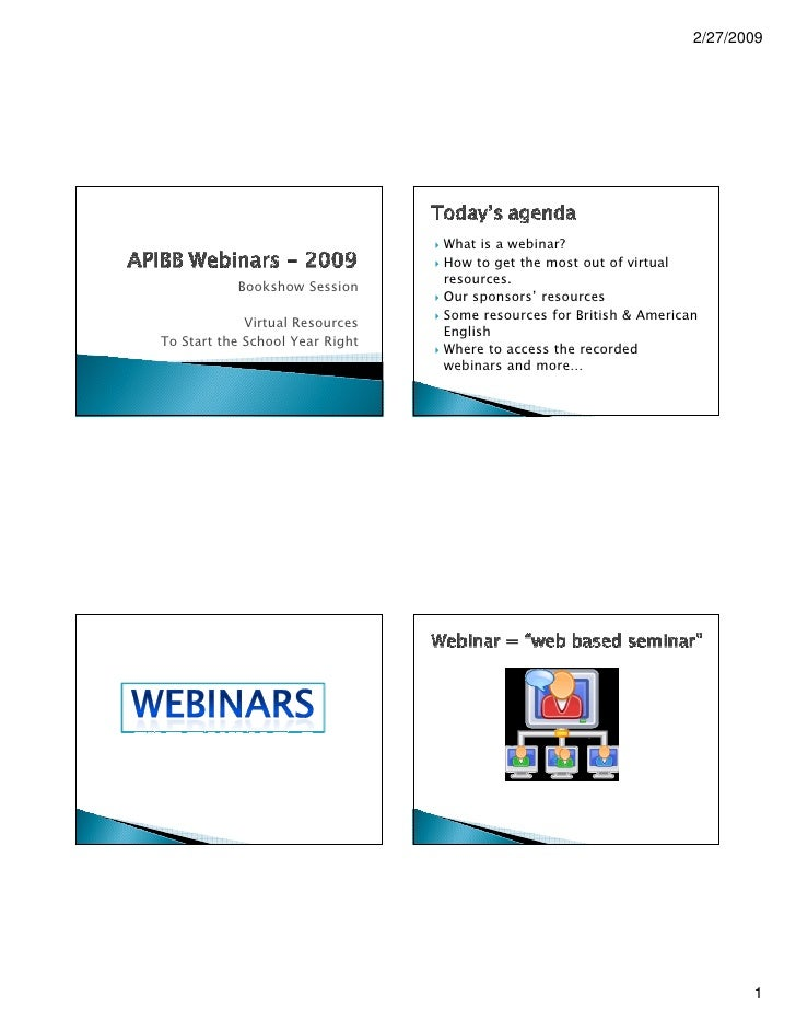 2/27/2009                                      What is a webinar?                                  How to get the most out...