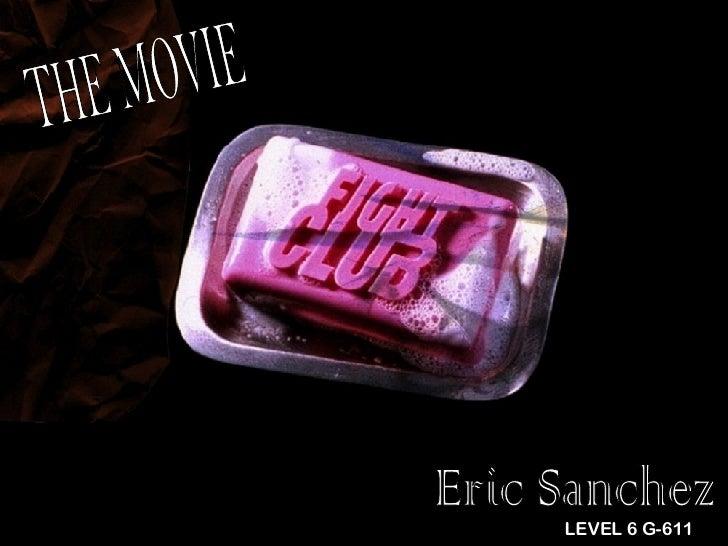 Eric Sanchez THE MOVIE LEVEL 6 G-611
