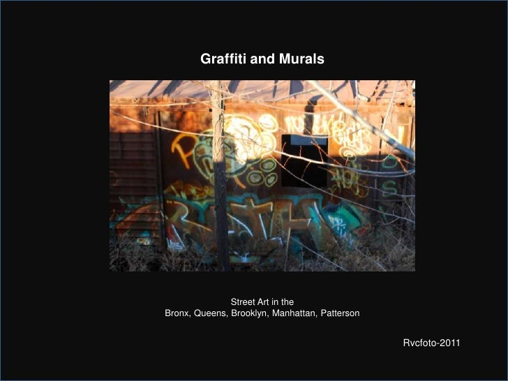 Graffiti and Murals<br />Street Art in the<br />Bronx, Queens, Brooklyn, Manhattan, Patterson<br />Rvcfoto-2011<br />