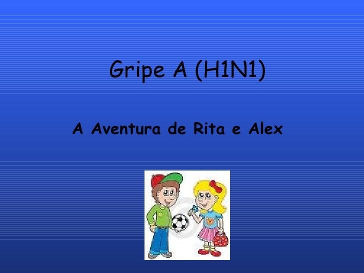 Gripe A (H1N1) A Aventura de Rita e Alex