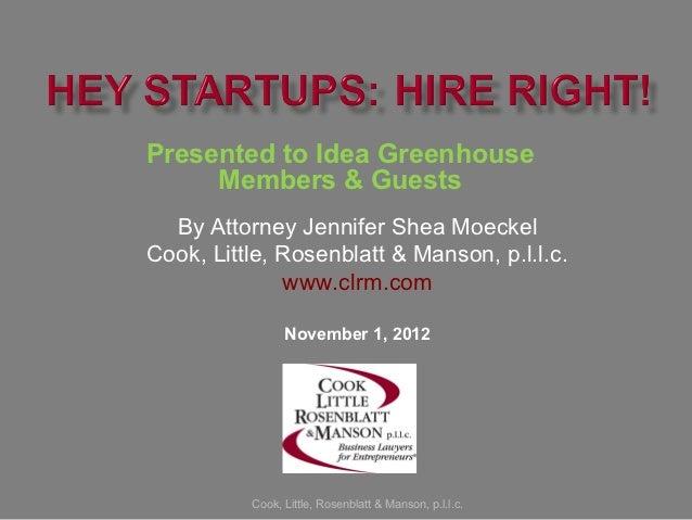 Presented to Idea Greenhouse     Members & Guests  By Attorney Jennifer Shea MoeckelCook, Little, Rosenblatt & Manson, p.l...