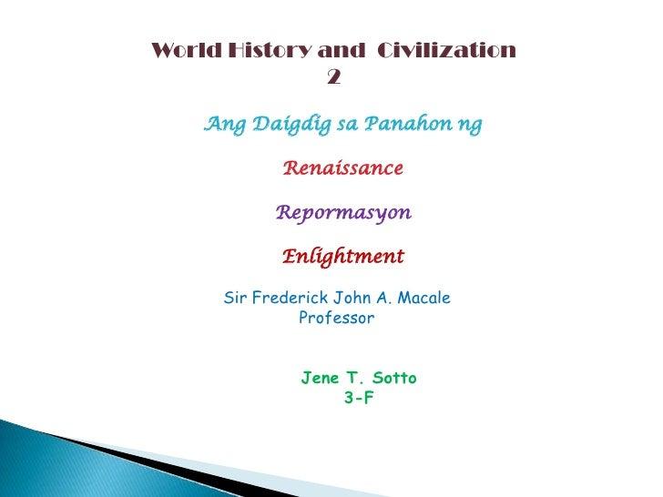 World History and Civilization               2    Ang Daigdig sa Panahon ng            Renaissance           Repormasyon  ...