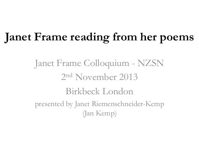 Janet Frame reading from her poems Janet Frame Colloquium - NZSN 2nd November 2013 Birkbeck London presented by Janet Riem...
