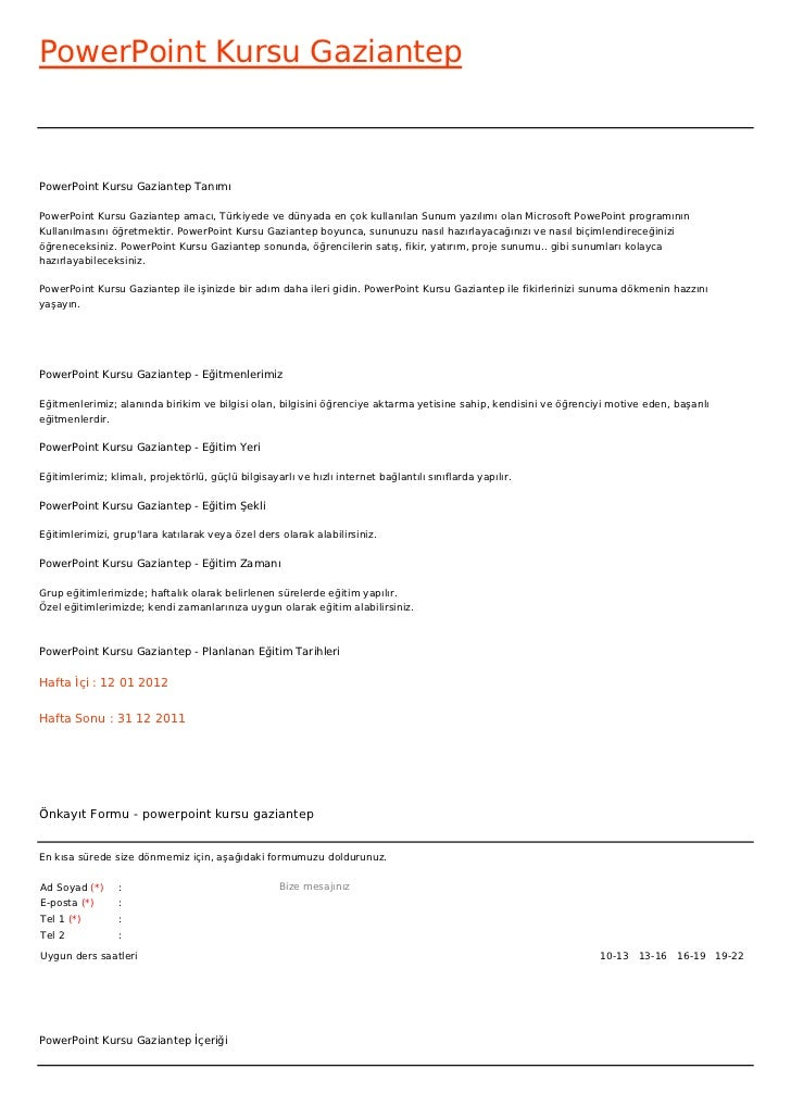 PowerPoint Kursu GaziantepPowerPoint Kursu Gaziantep TanımıPowerPoint Kursu Gaziantep amacı, Türkiyede ve dünyada en çok k...
