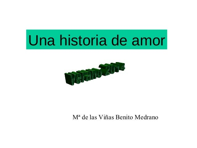 Una historia de amor Mª de las Viñas Benito Medrano
