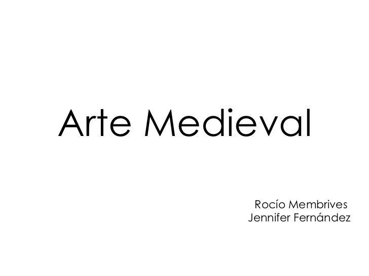 Arte Medieval Rocío Membrives  Jennifer Fernández