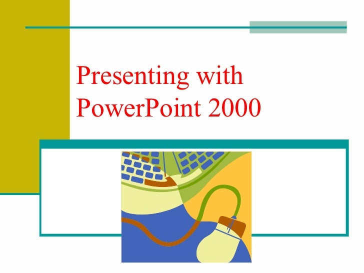 Presenting with PowerPoint 2000