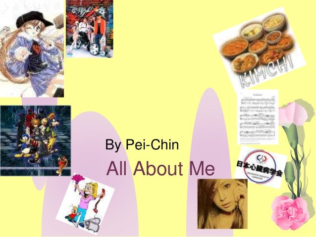 All About Me By Pei-Chin