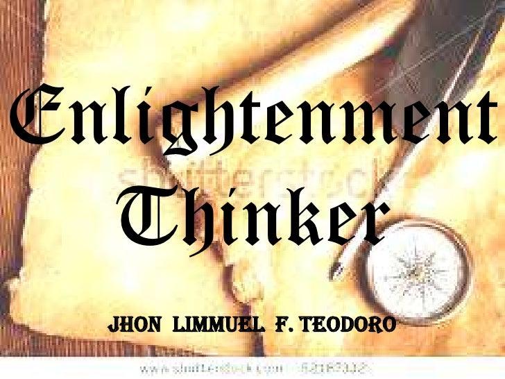 Enlightenment  Thinker  JHON LIMMUEL F. TEODORO