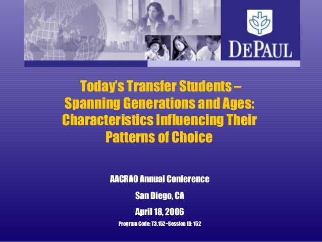 Today's Transfer Students – Spanning Generations and Ages: Characteristics Influencing Their Patterns of Choice AACRAO Ann...