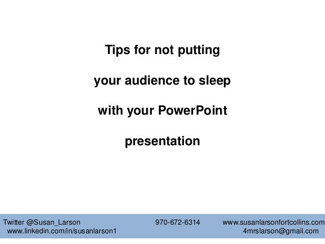 Powerpoint tips--Don't put your audience to sleep!