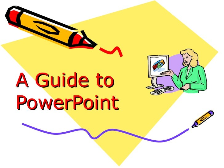 A Guide to PowerPoint