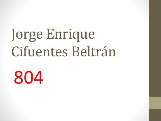 Jorge Enrique Cifuentes Beltrán 804