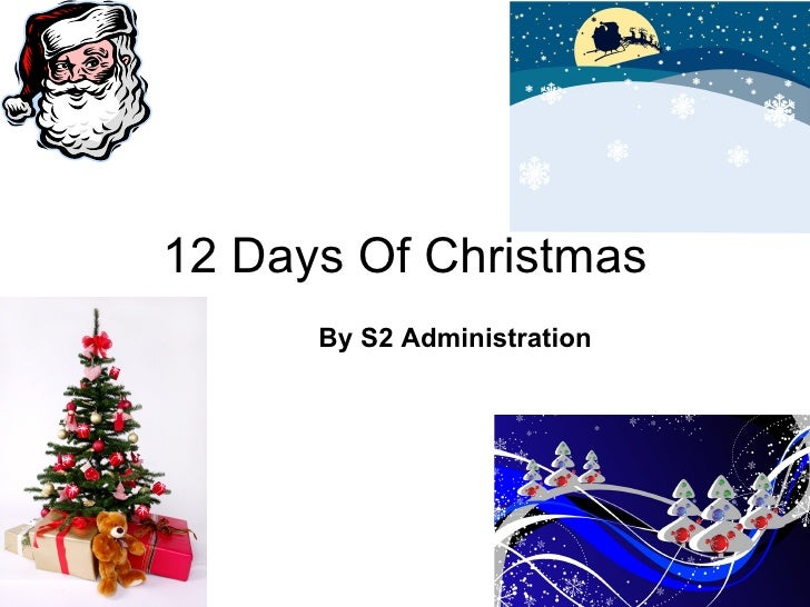 12 Days Of Christmas By S2 Administration