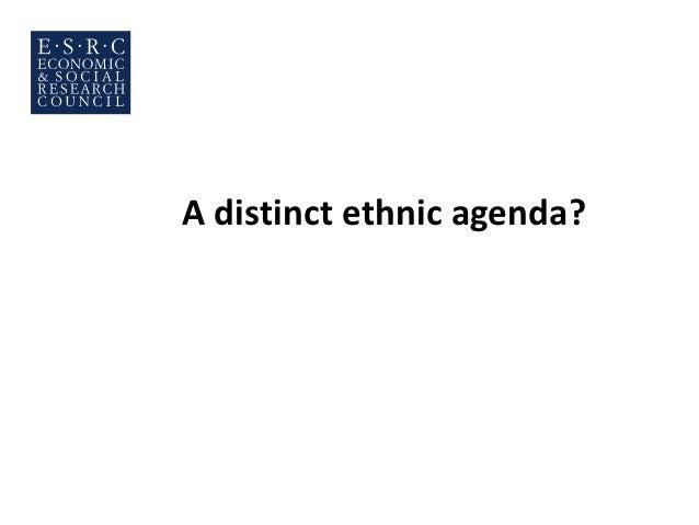 A distinct ethnic agenda