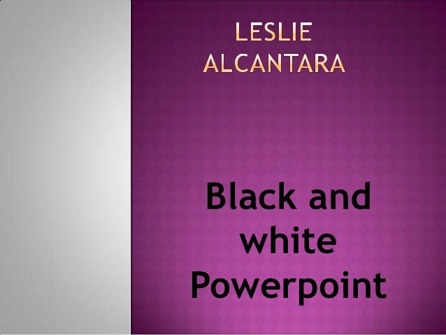Black and   whitePowerpoint