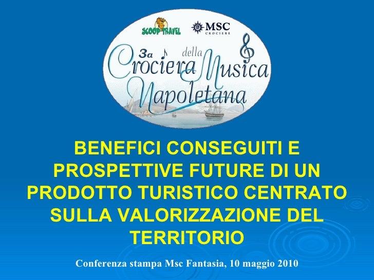 Benefici conseguiti e prospettive future di un prodotto turistico centrato sulla valorizzazione del territorio