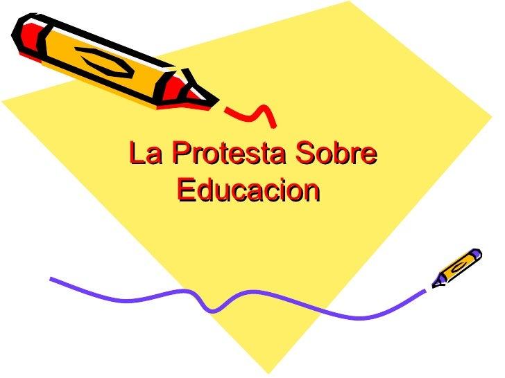 La Protesta Sobre Educacion