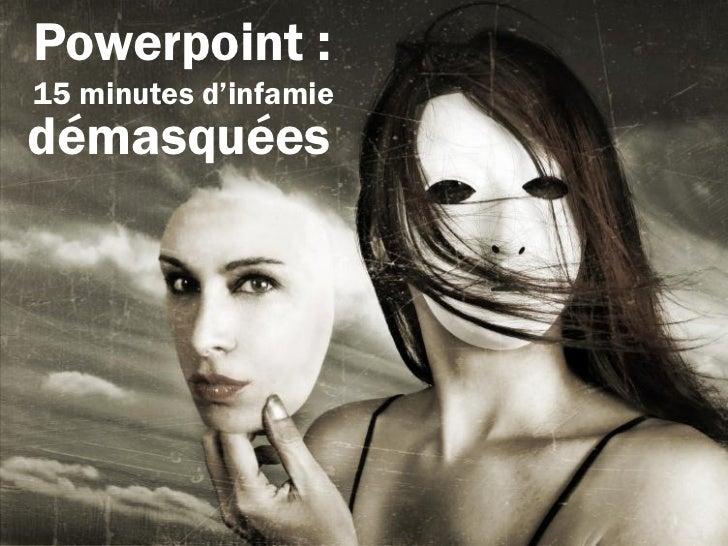 Power point: 15 mn d'infamie démasquées
