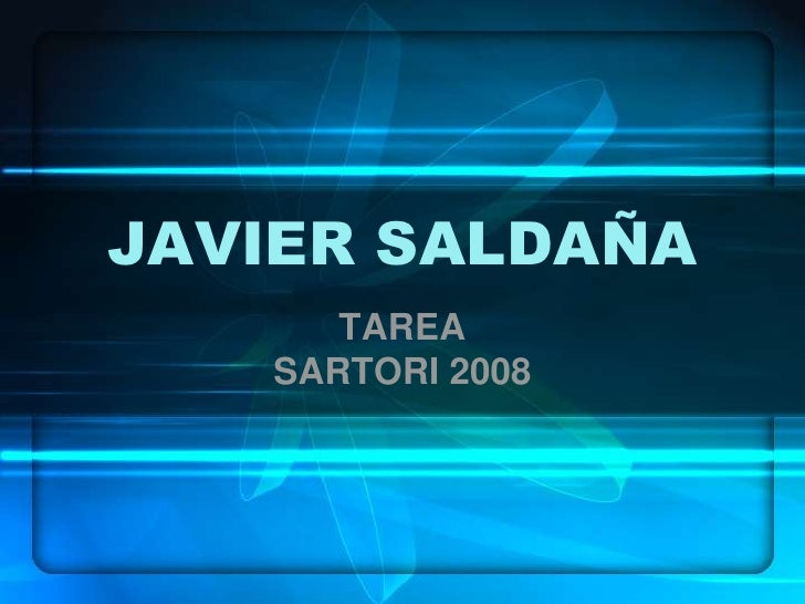JAVIER SALDAÑA<br />TAREA<br />SARTORI 2008<br />