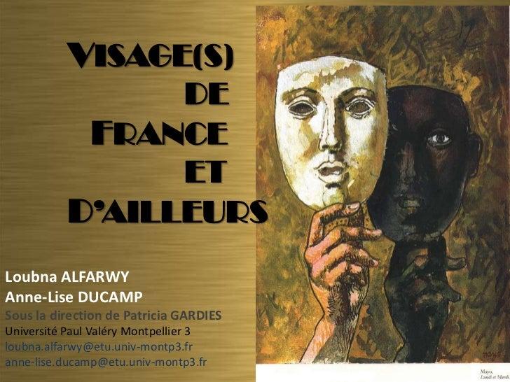 VISAGE(S)                 DE            FRANCE                 ET           D'AILLEURSLoubna ALFARWYAnne-Lise DUCAMPSous l...