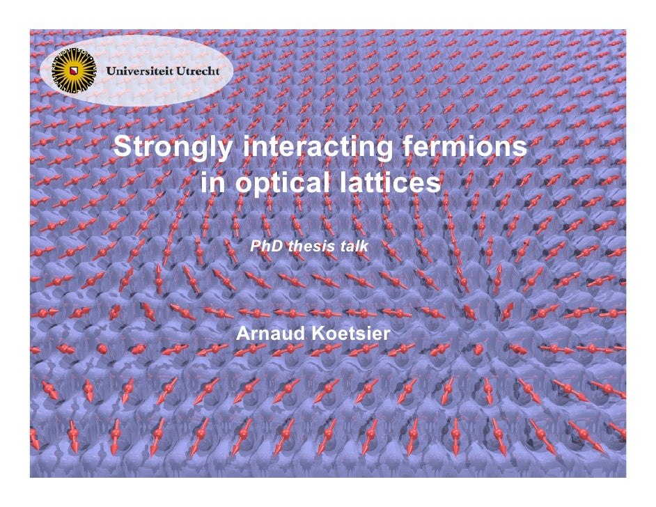Strongly interacting fermions       in optical lattices          PhD thesis talk             Arnaud Koetsier