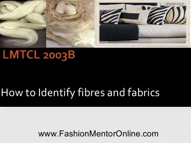 How to Identify fibres and fabrics www.FashionMentorOnline.com