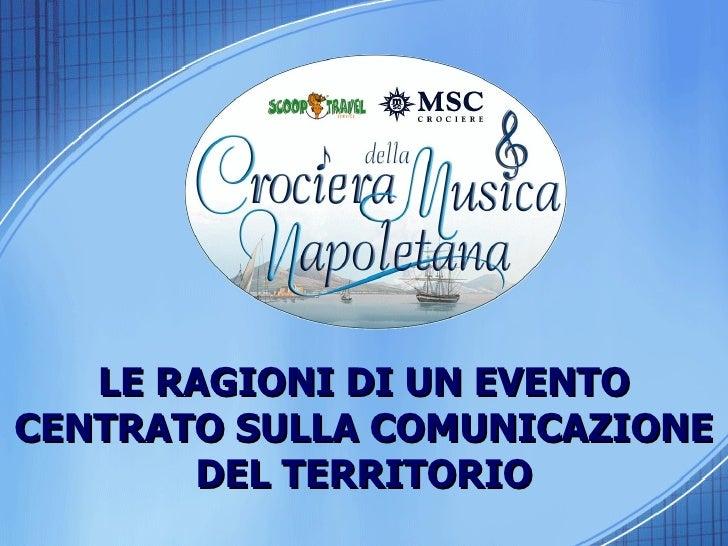 5a Crociera della Musica Napoletana - Le ragioni di un evento centrato sulla comunicazione del territorio