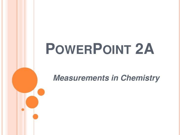 POWERPOINT 2AMeasurements in Chemistry