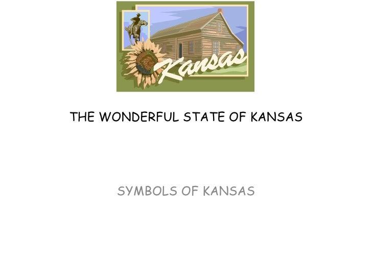 THE WONDERFUL STATE OF KANSAS SYMBOLS OF KANSAS