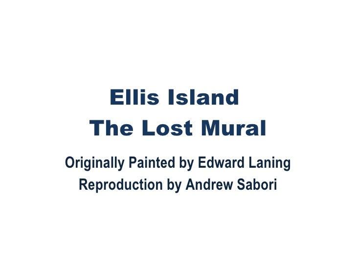 Ellis Island The Lost Mural