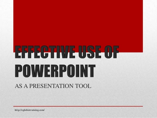 Effective Use Of Powepoint as presentation Tool