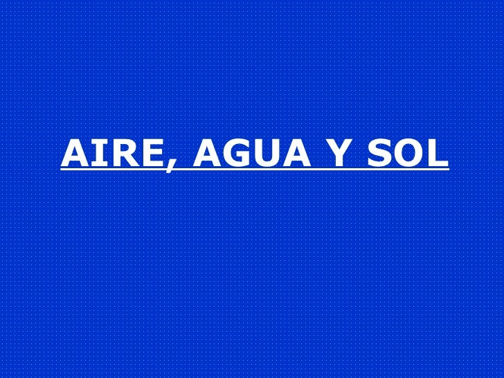 Powerpoint aire agua y sol