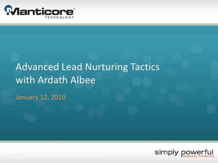 Advanced Lead Nurturing Tactics with Ardath Albee<br />January 12, 2010<br />