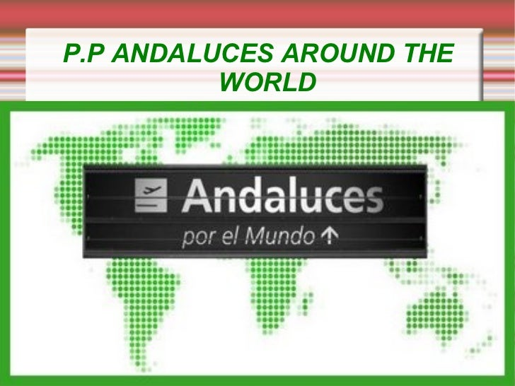 P.P ANDALUCES AROUND THE WORLD