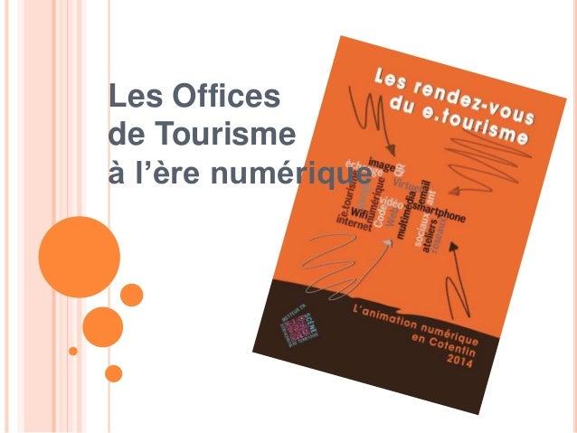 Les Offices  de Tourisme  à l'ère numérique