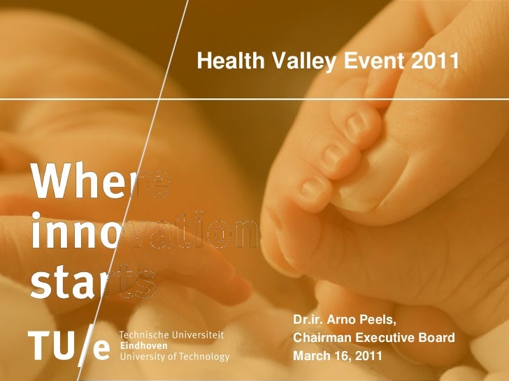 Health Valley Event 2011<br />Dr.ir. Arno Peels,<br />ChairmanExecutive Board<br />March 16, 2011<br />