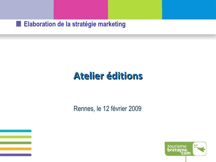 Rennes, le 12 février 2009 Atelier éditions
