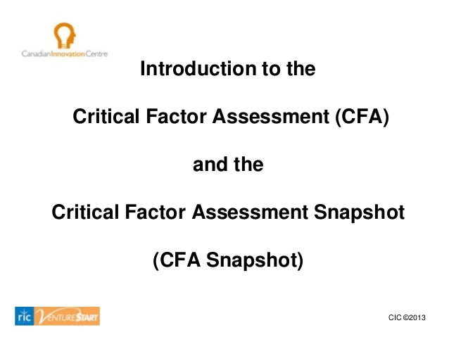 Introduction to the  Critical Factor Assessment (CFA)              and theCritical Factor Assessment Snapshot          (CF...