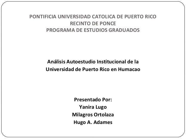 PONTIFICIA UNIVERSIDAD CATOLICA DE PUERTO RICO               RECINTO DE PONCE      PROGRAMA DE ESTUDIOS GRADUADOS     Anál...