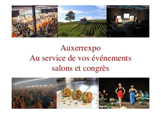 Auxerrexpo Au service de vos événements salons et congrès