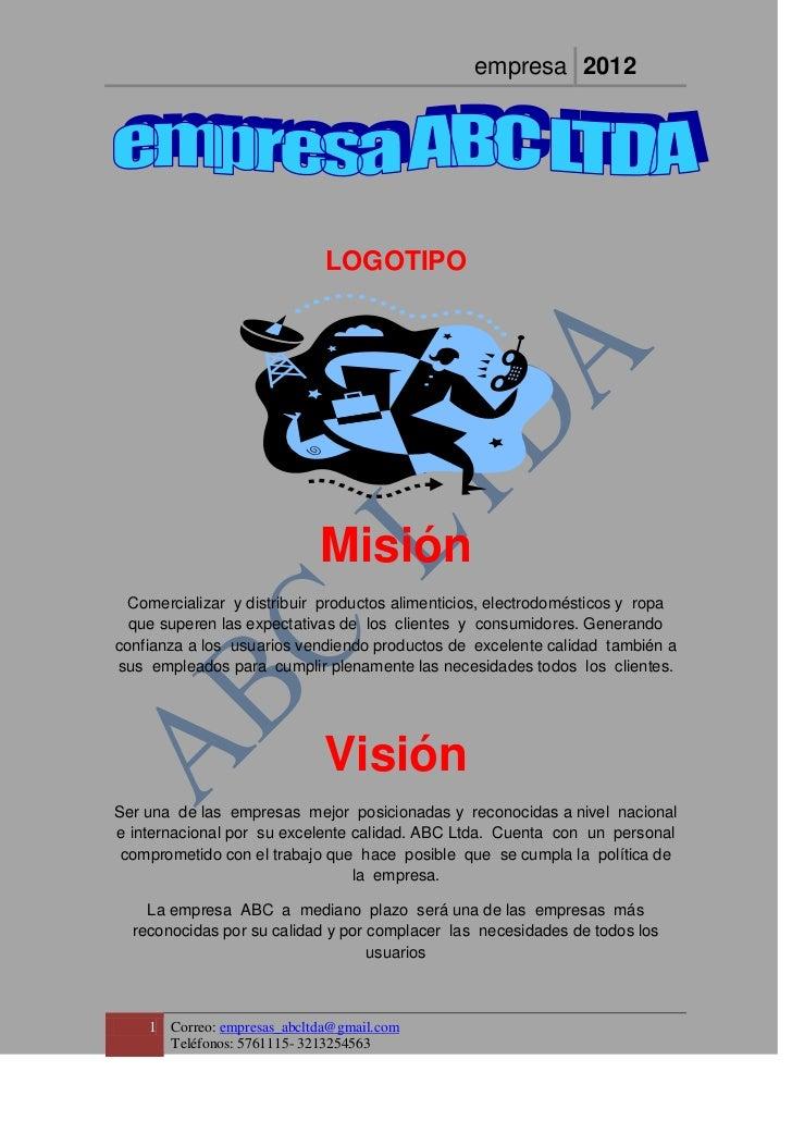 empresa 2012                               LOGOTIPO                              Misión  Comercializar y distribuir produc...