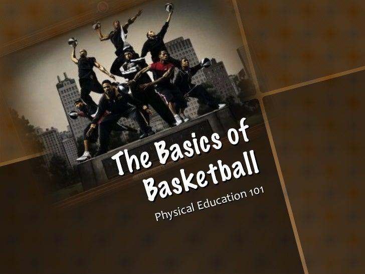 The Basics of Basketball Physical Education 101