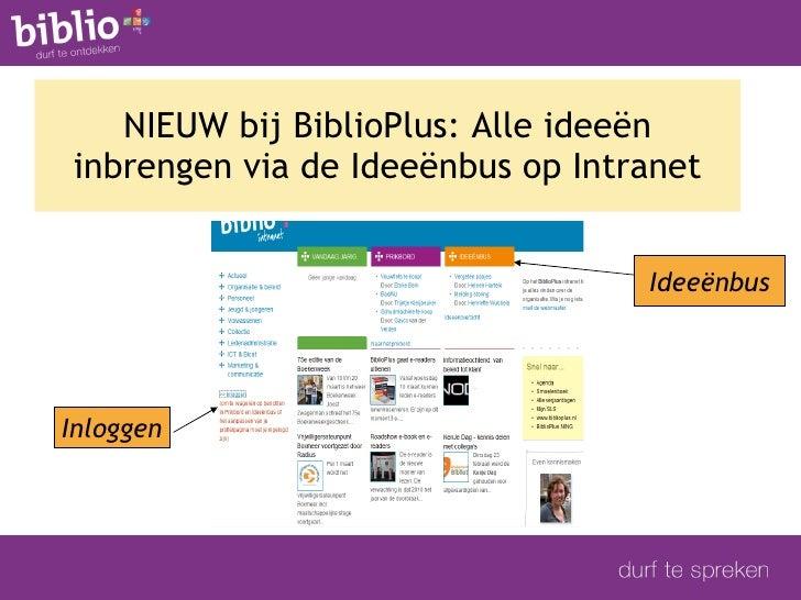 NIEUW bij BiblioPlus: Alle ideeën inbrengen via de Ideeënbus op Intranet Ideeënbus Inloggen