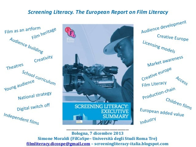 Screening Literacy. The European Report on Film Literacy  _______________________________________ Bologna, 7 dicembre 2013...