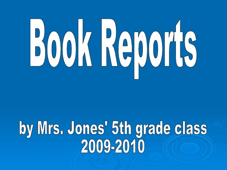 Book Reports by Mrs. Jones' 5th grade class 2009-2010
