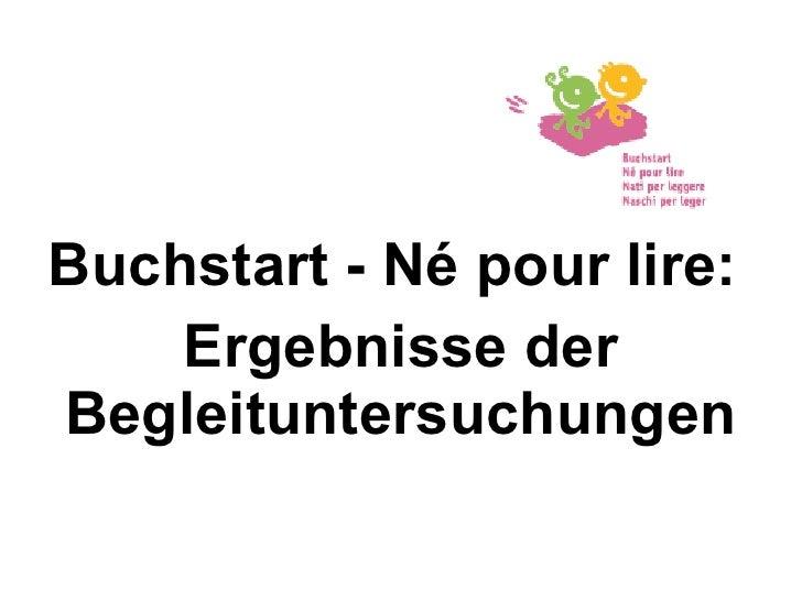Buchstart - Né pour lire:  Ergebnisse der Begleituntersuchungen